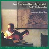 Let's Travel Around Europe by Lute Music, Vol. 2: The Baroque Era de Shigeo Mito