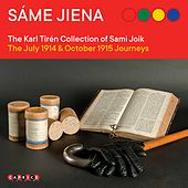 The Karl Tirén Collection of Sami Joik: The July 1914 & October 1915 Journeys von Various Artists