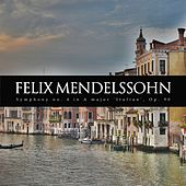 Symphony no. 4 in A major 'Italian', Op. 90 by Felix Mendelssohn