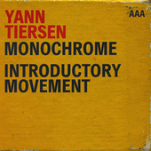 Monochrome / Introductory Movement de Yann Tiersen