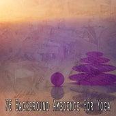 76 Background Ambience for Yoga de Meditación Música Ambiente