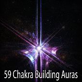59 Chakra Building Auras de Zen Meditation and Natural White Noise and New Age Deep Massage