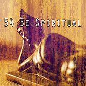 54 Be Spiritual by Massage Tribe