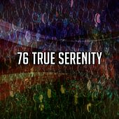 76 True Serenity by Musica Relajante
