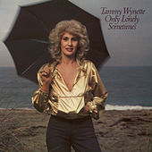 Only Lonely Sometimes von Tammy Wynette