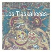 Gotas de Lluvia de Los Tlaskaltecas