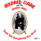 God's Got Everything You Need di Mildred Clark & The Melody-aires