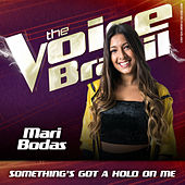 Something's Got A Hold On Me by Mari Bodas