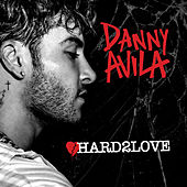 Hard To Love by Danny Avila