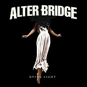 Dying Light by Alter Bridge