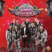 La Revancha by Banda Juarez