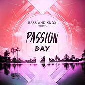 Passion Day von Bass and Knox