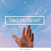 Take My Heart by Leslie