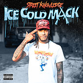 Ice Cold Mack by Street Knowledge