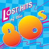 Lost Hits Of The 80's (All Original Artists & Versions) de Various Artists