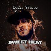 Sweet Heat by Dylan Thomas