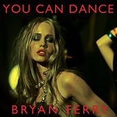 You Can Dance von Bryan Ferry