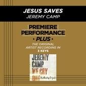 Premiere Performance Plus: Jesus Saves de Jeremy Camp