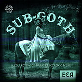 SubGoth: A Collection of Dark Electronic Music von Various