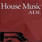 House Music ADE von Various
