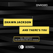 And There's You by Shawn Jackson