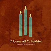 O Come All Ye Faithful von Various Artists