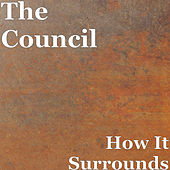 How It Surrounds by The Council