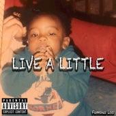 Live a Little by Famous Los