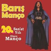 20. San'at Yılı Disco Manço de Barış Manço