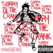 Sorry IV the Crank by DrekkoTwoTimes