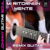 Mi Ritorni In Mente (Guitar Version) by Johnny Guitar Soul