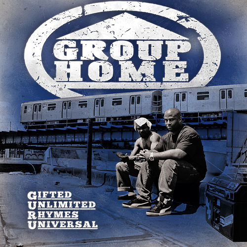 Gifted Unlimited Rhymes Universal by Group Home