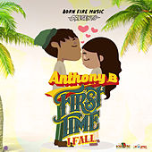 First Time I Fall - Single by Anthony B
