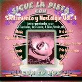 Sigue la pista del Sentimiento Y Nostalgia, Vol. 4 by The Varios