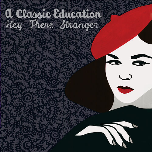 Hey There Stranger by A Classic Education