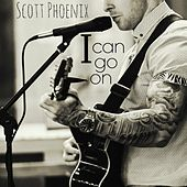I Can Go On by Scott Phoenix