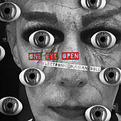 One Eye Open by Electronic Russian Doll