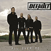 All Over Me by Default