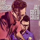 Jazz Goes To College (Remastered) by The Dave Brubeck Quartet