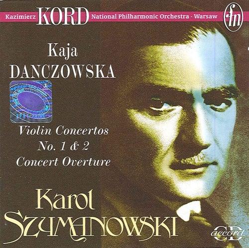 Szymanowski, K.: Violin Concertos Nos. 1 and 2 / Concert Overture by Kazimierz Kord