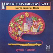 Zyman, S.: Flute Concerto / Flute Sonata / Schifrin, L.: 3 Tangos (Music of the Americas Vol. 1) by Marisa Canales