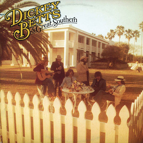 Dickey Betts & Great Southern by Dickey Betts