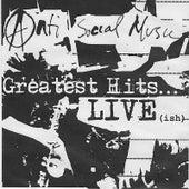 Greatest Hits... Live (Ish) de Anti-Social Music