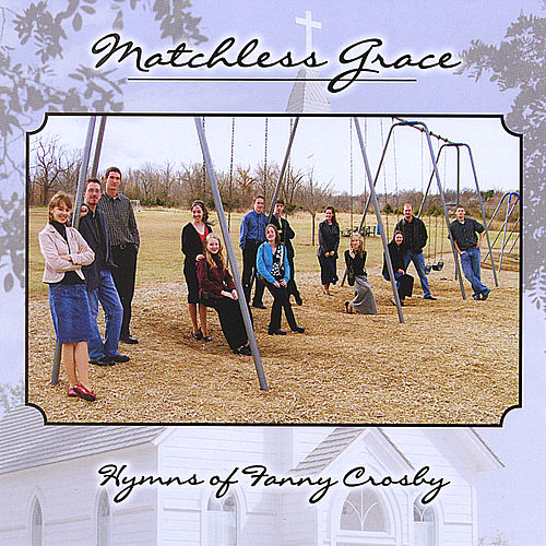 Hymns of Fanny Crosby by Matchless Grace
