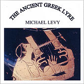 The Ancient Greek Lyre by Michael Levy