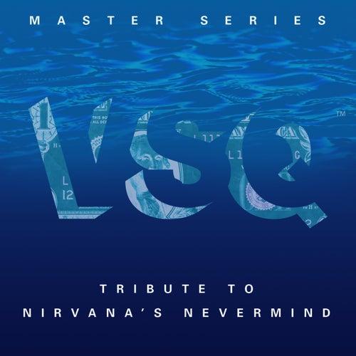 VSQ Master Series: Nirvana's Nevermind by Vitamin String Quartet