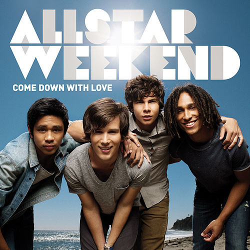 Come Down With Love by Allstar Weekend