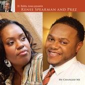 He Changed Me de Renee Spearman and PreZ
