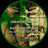 Intoxicated by Destroyer