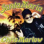 Santa Maria by Chris Marlow